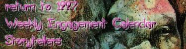 Return to 1997 Weekly Engagement Calendar: Storytellers